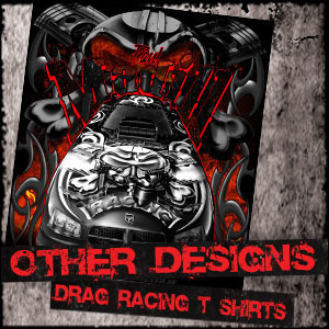 Other Styles Of Drag Racing T-Shirts Gallery